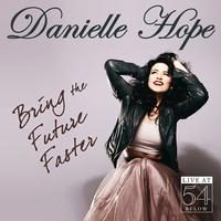 Danielle Hope: Bring the Future Faster - Live at 54 BELOW