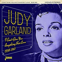 Judy Garland: I Can't Give You Anything But Love 1938-1961