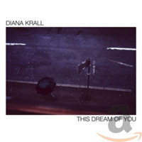Diana Krall: This Dream of You Upcoming Broadway CD