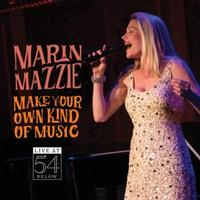 Make Your Own Kind of Music: LIVE at 54 BELOW - Marin Mazzie