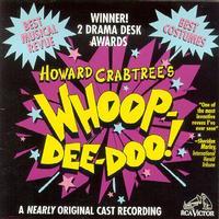 Howard Crabtree's Whoop-Dee-Doo! - Original Off-Broadway Cast Album Upcoming Broadway CD