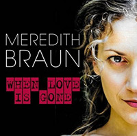 Meredith Braun: When Love Is Gone Upcoming Broadway CD