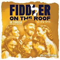 Fiddler On The Roof: 2018 Yiddish Cast Album