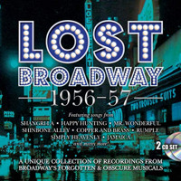 Lost Broadway 1956-1957: Broadway's Forgotten & Obscure Musicals / Various