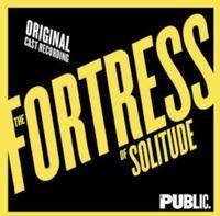 The Fortress of Solitude - Original Cast Recording