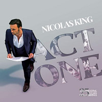 Nicolas King: Act One: Celebrating 25 Years of Recordings