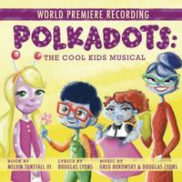 Polkadots: The Cool Kids Musical