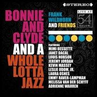 Frank Wildhorn and Friends: Bonnie & Clyde and a Whole Lotta Jazz -- Live at 54 BELOW