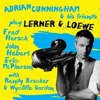 Adrian Cunningham: Play Lerner & Loewe Upcoming Broadway CD