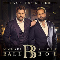 Back Together - Michael Ball & Alfie Boe Upcoming Broadway CD