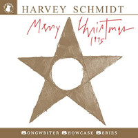 Harvey Schmidt: Merry Christmas 1975 Upcoming Broadway CD