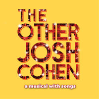 The Other Josh Cohen: A Musical With Songs