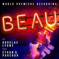 Beau - A New Musical World Premiere Recording Cast Upcoming Broadway CD