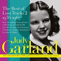 Judy Garland: The Best Of Lost Tracks 2: 1936-1967 Upcoming Broadway CD