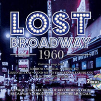 Lost Broadway 1960: Broadway's Forgotten & Obscure Musicals Upcoming Broadway CD