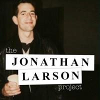 The Jonathan Larson Project Upcoming Broadway CD