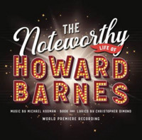 The Noteworthy Life of Howard Barnes Upcoming Broadway CD