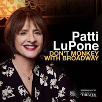 Patti LuPone: Don't Monkey With Broadway Upcoming Broadway CD