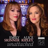 Emily Skinner & Alice Ripley: Unattached - Live at Feinstein's/54 Below