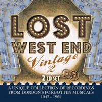 Lost West End Vintage 2: London's Forgotten Musicals 1943-1962 Upcoming Broadway CD