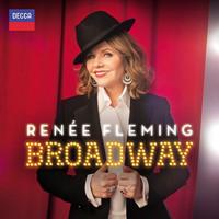 Renée Fleming: Broadway Upcoming Broadway CD