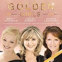 Golden Girls (Maria Friedman, Lesley Garrett, Bonnie Langford) Upcoming Broadway CD