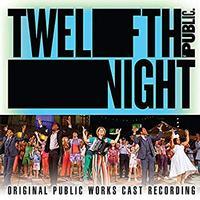 Twelfth Night (Original Public Works Cast)