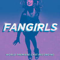 Fangirls: World Premiere Cast Recording Upcoming Broadway CD