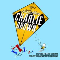 You're a Good Man, Charlie Brown (2016 Off-Broadway Cast Recording)