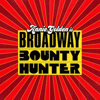 Broadway Bounty Hunter Upcoming Broadway CD