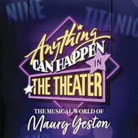Anything Can Happen in the Theater: The Musical World of Maury Yeston Upcoming Broadway CD