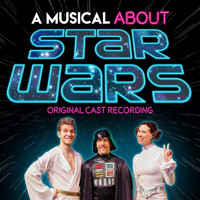 A Musical About Star Wars (Original Cast Recording) Upcoming Broadway CD
