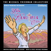 This Beautiful City (The Michael Friedman Collection) Upcoming Broadway CD