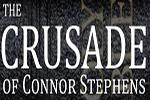 The Crusade of Connor Stephens