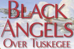 Black Angels Over Tuskegee for Kids