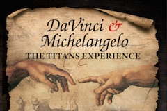 DaVinci and Michelangelo: The Titans Experience