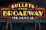 Bullets Over Broadway: The Musicals