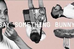 Say Something Bunny!
