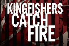 Kingfishers Catch Fire