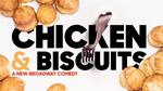 Chicken and Biscuits Broadway Show | Broadway World
