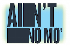 Ain't No Mo'