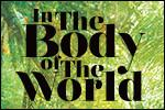 In the Body of the World