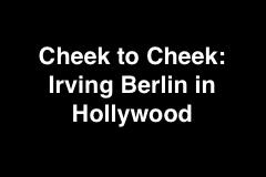 Cheek to Cheek: Irving Berlin in Hollywood Logo