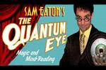 The Quantum Eye: Magic and Mentalism Show