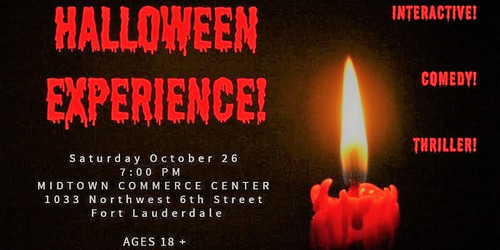 Halloween Experience Come for the Laughs, Stay for the Thrills: First Half of the Show: An original scare-themed improv comedy show featuring The Society Circus Players Second Half of the Show: