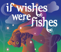 If Wishes Were Fishes in Austin