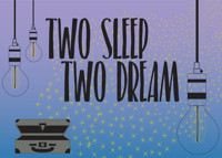 Two Sleep | Two Dream in Broadway