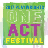 2017 EST/LA PLAYWRIGHTS ONE ACT FESTIVAL in Los Angeles