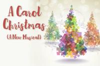 A CAROL CHRISTMAS in Broadway