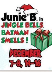 Junie B - Jingle Bells, Batman Smells in Broadway